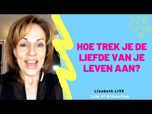Hoe trek je de liefde van je leven aan met Law of Attraction Liesbeth LIVE Law of Attraction afl 26