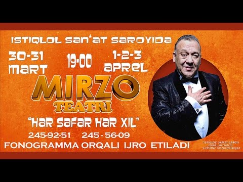Mirzo Teatri - Xar Safar Xar-xil Nomli Konsert Dasturi 2016