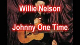 Watch Willie Nelson Johnny One Time video