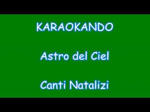 Karaoke Italiano - Astro del Ciel - Canti Natalizi ( Testo )