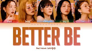 "Red Velvet 레드벨벳 "" Better Be "" Lyrics (ColorCoded/ENG/HAN/ROM/가사)"