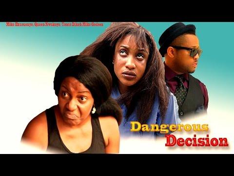 Dangerous Decision - Latest Nigerian Nollywood Movie