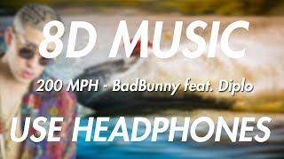 200 MPH - Bad Bunny Ft Diplo - X100PRE (8D Audio) USE HEADPHONES