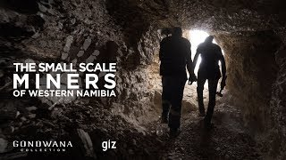 Introducing the Small Scale Miners of Western Namibia