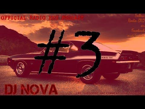 Radio EKO Podcast w/ DJ Nova #3