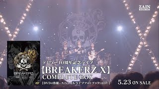 BREAKERZ デビュー10周年記念ライブ【BREAKERZ Ⅹ】COMPLETE BOX、2018年...