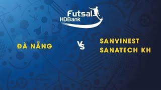 Trực tiếp   Đà Nẵng - Sanatech Khánh Hòa   Futsal HDBank 2019   VFF Channel