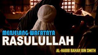 Download SEDIH!! Detik Detik Wafatnya Rasulullah | Habib Bahar Bin Smith Mp3