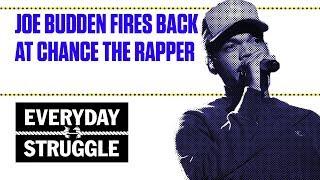 Joe Budden Fires Back at Chance the Rapper | Everyday Struggle