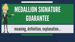 What is MEDALLION SIGNATURE GUARANTEE? What does MEDALLION SIGNATURE GUARANTEE mean?