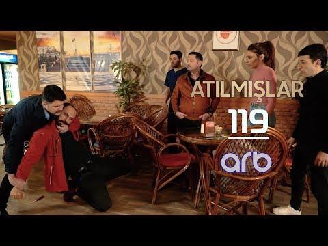 Atılmışlar (119-cu bölüm) - TAM HİSSƏ