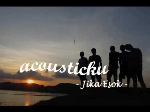 Acousticku  - Jika Esok