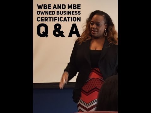 Women (WBE) and Minority (MBE)  Owned Business Certification Q and A