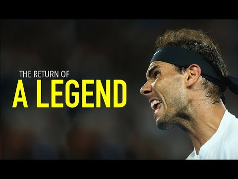 Rafael Nadal - The Return Of A Legend ᴴᴰ
