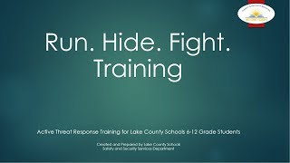 Lake County Schools - Staying Safe at School - Run Hide Fight Training - 6th - 12th Grade Edition