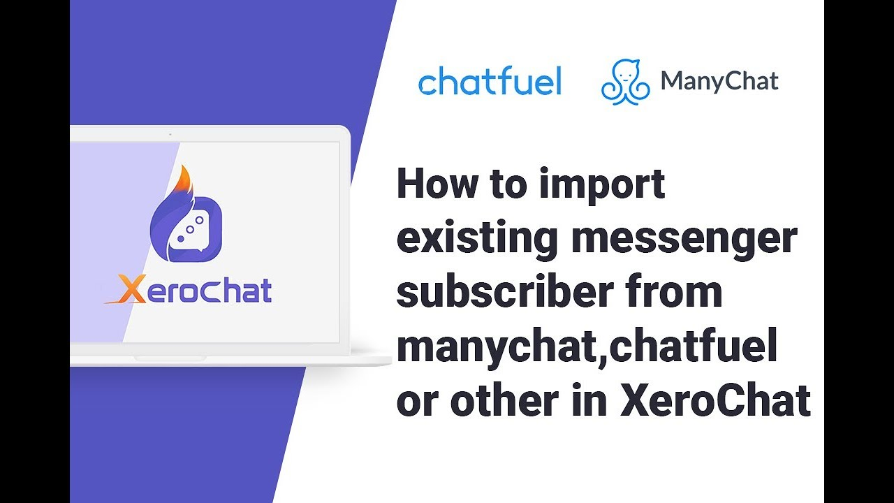 How to import existing messenger subscriber from manychat,chatfuel or other in XeroChat image
