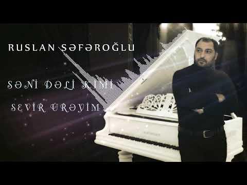 Ruslan Seferoglu - Seni Deli Kimi Sevir Ureyim  (Official Audio)