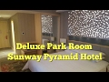 Video Tour : Deluxe Park Room at Sunway Pyramid Hotel (Mar 2017)
