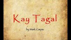 Kay Tagal (Lyrics) by Mark Carpio