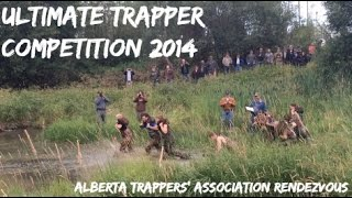 Alberta Trappers Rendezvous 2014 Ultimate Trapper Competition - Drayton Valley