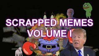 Scrapped Memes Volume I
