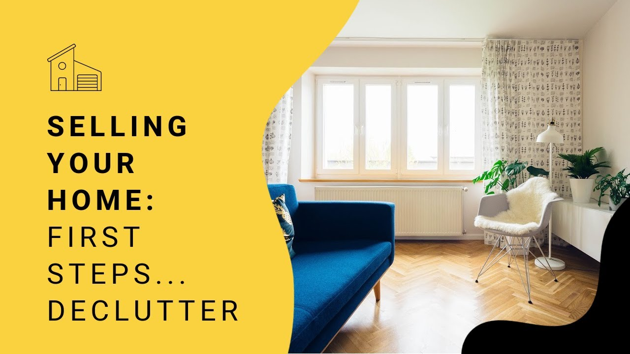 Selling Your Home First Steps ... 3 Simple Ways To DECLUTTER -