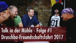 Talk in der Mühle #1 - Druschba Freundschaftsfahrt Berlin - Moskau 2017