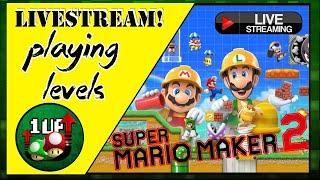 1UpLevelUp Live: Playing Your Amazing Levels! Mario Maker 2 (11/10/19)