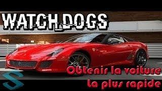 Watch Dogs : Obtenir la voiture la plus rapide !