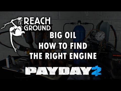 Payday 2: Big Oil - How to Find the Right Engine (Guide/Tutorial)