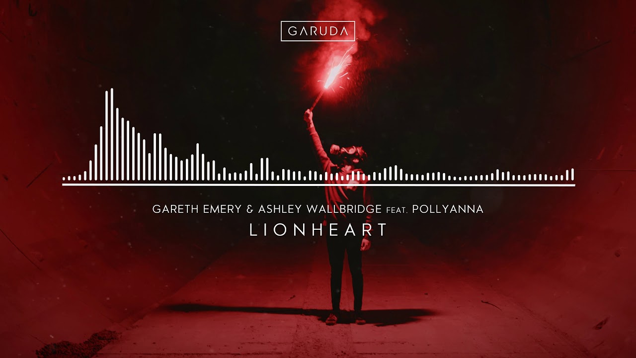 Gareth Emery & Ashley Wallbridge feat. PollyAnna - Lionheart