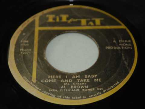 Here I Am Baby Come And Take Me - Al Brown  + Version