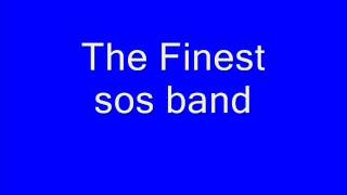The Sos band The Finest