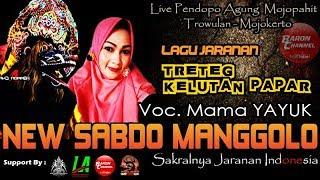 TRETEG KELUTAN PAPAR (Cover Jaranan) Voc Mama YAYUK == New SABDO MANGGOLO Live TROWULAN 2018