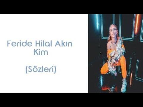 Feride Hilal Akin Kim Lyrics Sarki Sozleri Youtube