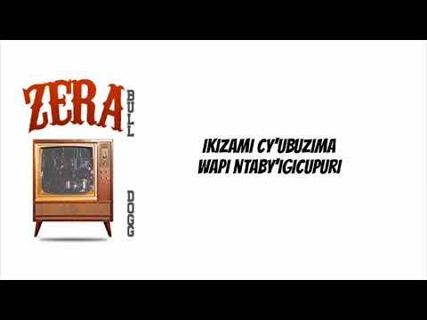Bull Dogg – Zera TV official video lyrics