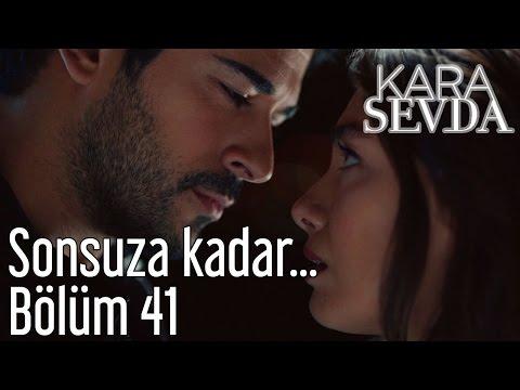 Kara Sevda 41. Bölüm - Sonsuza Kadar...