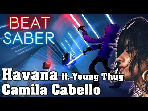 Beat Saber - Havana Ft. Young Thug - Camila Cabello (custom Song) | FC