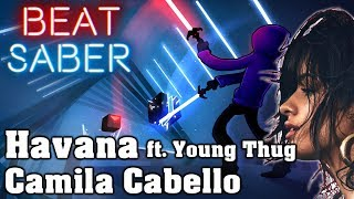 Beat Saber - Havana ft. Young Thug - Camila Cabello (custom song) | FC Video