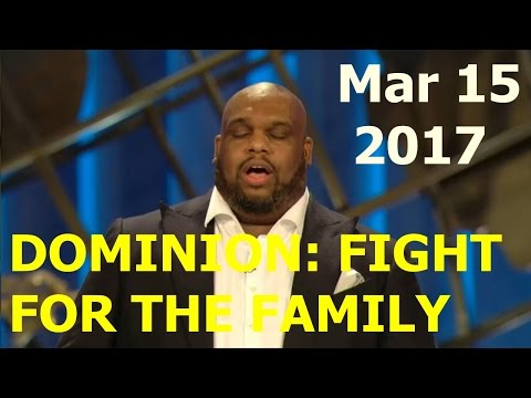 John Gray World 2017 - #Dominion: Fight for the Family (Mar 15, 2017)