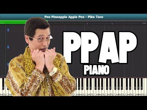 PPAP Pen Pineapple Apple Pen Piano Tutorial - Free Sheet Music (Piko Taro)