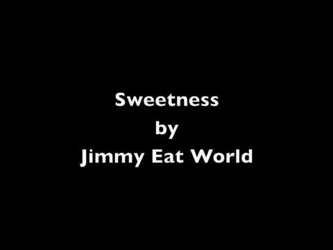Sweetness by Jimmy Eat World (music and lyrics)