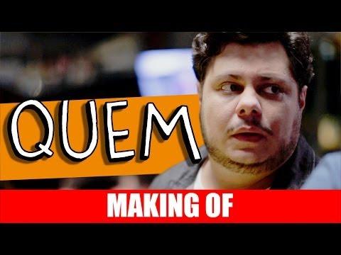 Making Of – Quem