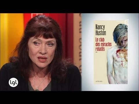 Nancy Huston - Le club des miracles relatifs