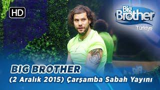Big Brother Türkiye (2 Aralık 2015) Çarşamba Gündüz Yayını - Bölüm 6