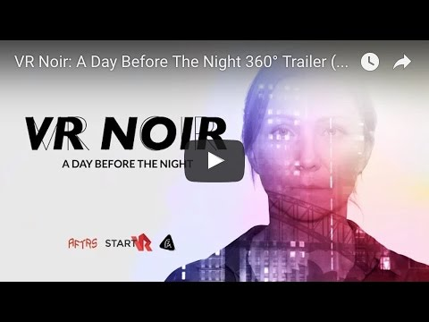 VR Noir: A Day Before The Night Trailer (360 Stereo)