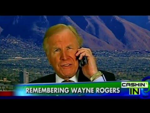 Memories of Wayne Rogers  Actor, Fox  member, American patriot