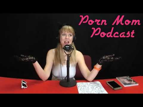 Porn Mom Podcast Episode 5 from YouTube · Duration:  5 minutes 11 seconds