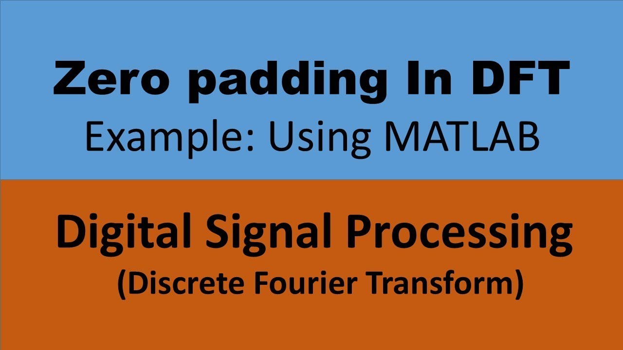 Zero Padding in DFT and it's effect: Discrete Fourier Transform :DSP