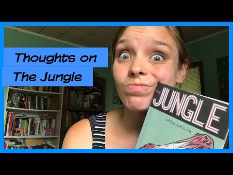 My thoughts on The Jungle by Upton Sinclair